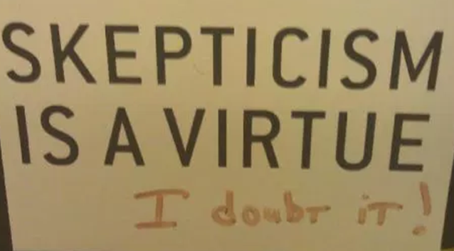 skepticism is a virtue