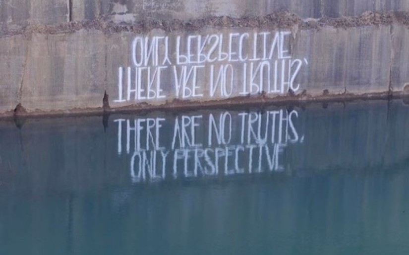 There are no truths, only perspectives